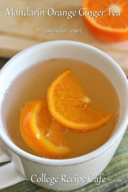 Therapeutic Mandarin Orange Ginger Tea ~ College Recipe Cafe