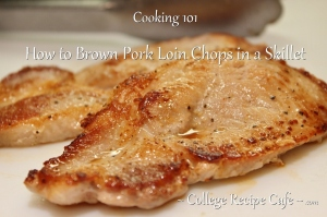 Cooking 101: How to Brown Pork Loin Chops in a Skillet without Drying them out.