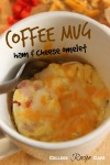 Coffee Mug Omelet: For when you need to eat and go!