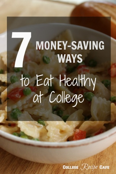 7 Money Saving Ways to Eat Healthy at College