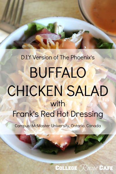 How to make the delicious Buffalo Chicken Salad, served at The Phoenix on McMaster University's campus, for less.