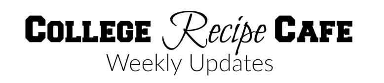 College Recipe Cafe Updates