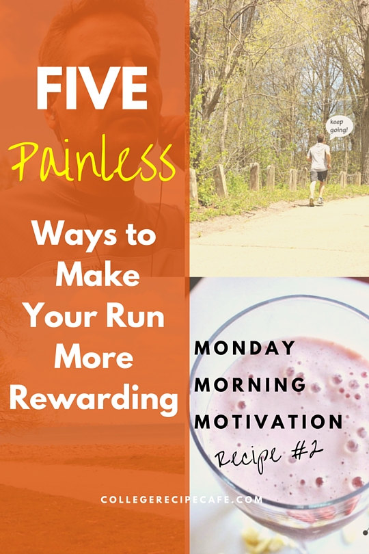 5 Painless Ways To Make Your Run More Rewarding