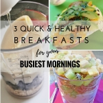 3 Quick and Healthy Breakfasts