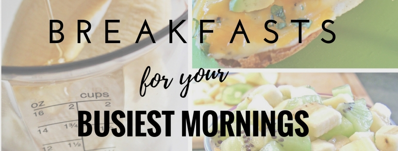 3 Healthy Breakfasts For Your Busiest Mornings College Recipe Cafe